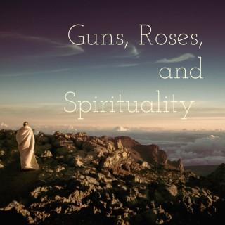 Guns, Roses, and Spirituality