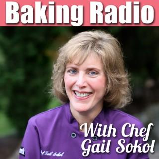 Baking Radio: Chef Gail Sokol's Baking Podcast