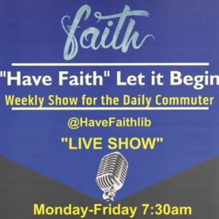 Have Faith Let it begin