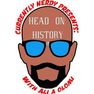 Head On History