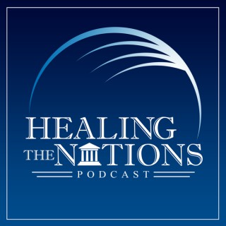 Healing The Nations Podcast