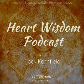 Heart Wisdom with Jack Kornfield