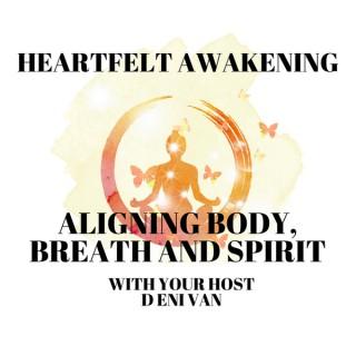 Heartfelt Awakening Aligning Body Breath and Spirit