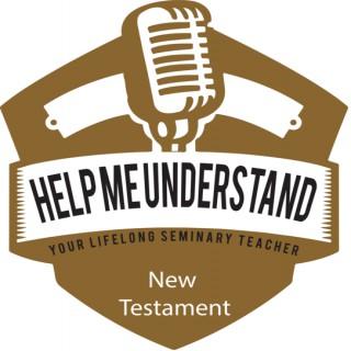 Help Me Understand The New Testament