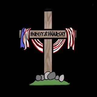 Heresy and Hearsay