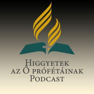 Higgyetek az ? prófétáinak podcast