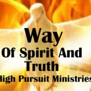 High Pursuit Ministries, Way of Spirit and Truth Podcasts