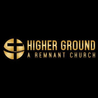 Higher Ground - A Remnant Church