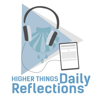 Higher Things Daily Reflections