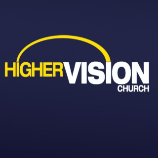 Higher Vision Church: Video Podcast