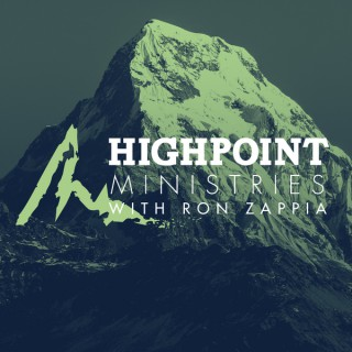 Highpoint Ministries with Ron Zappia