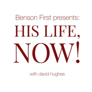 His Life, Now! with David Hughes
