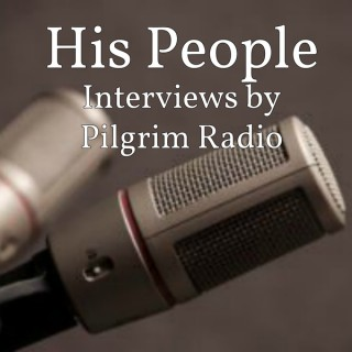 His People interviews by Pilgrim Radio