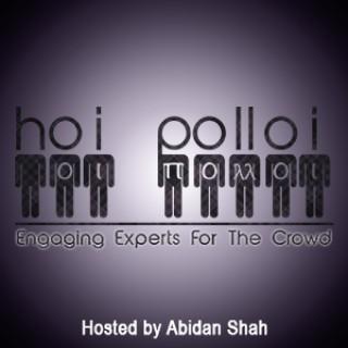 Hoi Polloi Podcast with Abidan Paul Shah