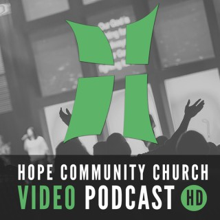 Hope Community Church Video: Weekend Messages