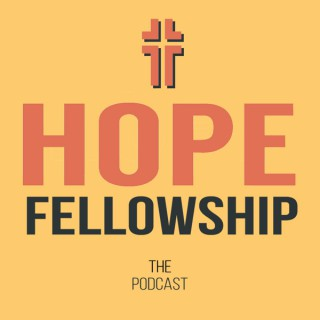 Hope Fellowship: The Podcast