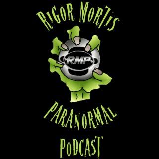 Rigor Mortis Paranormal Podcast