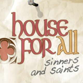 House for All Sinners and Saints (HFASS)