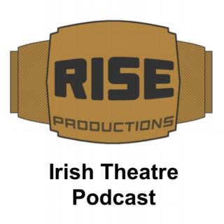 Rise Productions: Irish Theatre Podcast