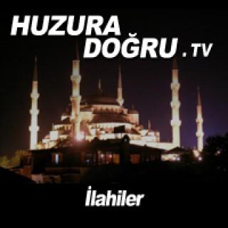 HuzuraDogru.tv - ?lahiler
