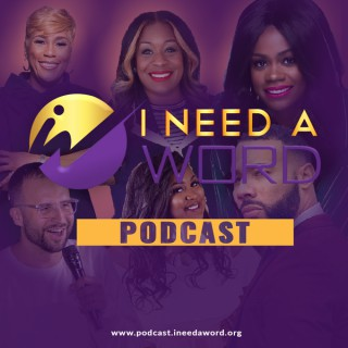 I Need A WORD Podcast