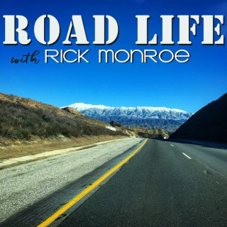 Road Life with Rick Monroe Podcast