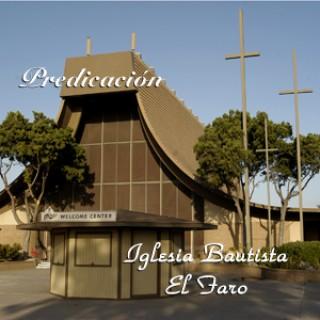 Iglesia Bautista El Faro - Predicación Espanol