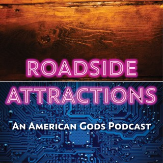 Roadside Attractions: The American Gods Podcast