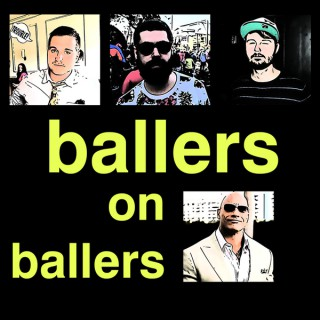 Ballers on Ballers | A Ballers Podcast