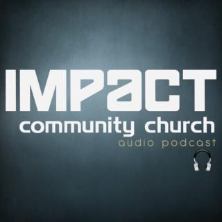 Impact Community Church Audio Podcast