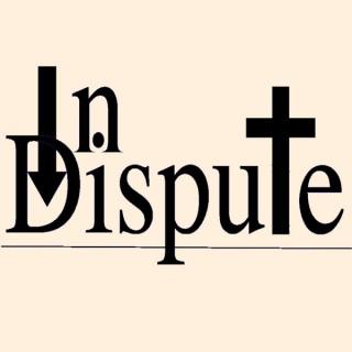 In Dispute Podcast