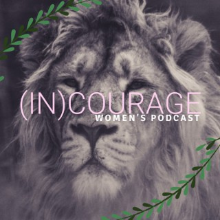 InCourage Women's Podcast