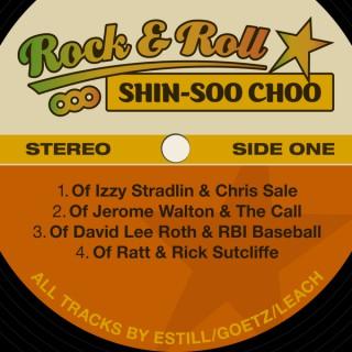 Rock & Roll Shin-Soo Choo (Audio)