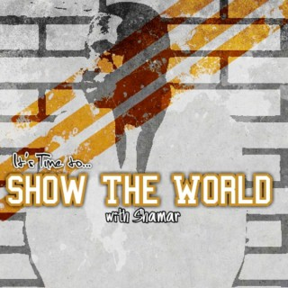 It's Time To Show The World with Shamar