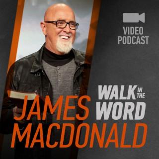 James MacDonald – Walk in the Word Video