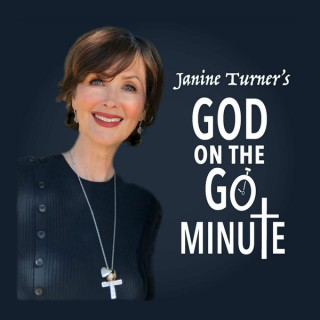 Janine Turner's Front Porch Philosophy & God on the Go Minute.