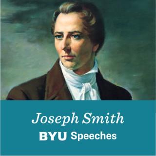 Joseph Smith: BYU Speeches