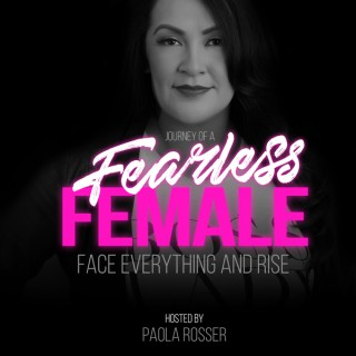 Journey of a Fearless Female's podcast