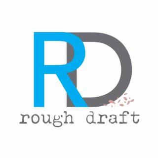 Rough Draft Podcast Show