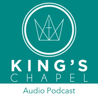 King's Chapel Audio Podcast
