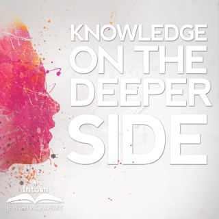 Knowledge on the Deeper Side