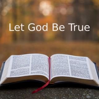 Let God Be True!