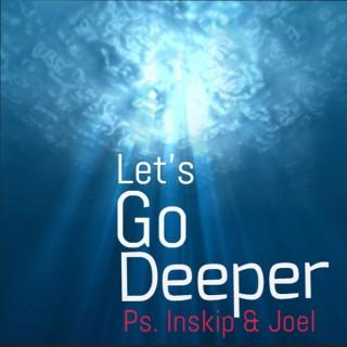 Let Us Go Deeper