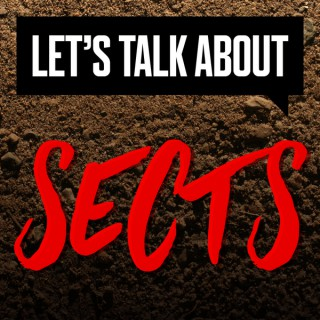 Let's Talk About Sects