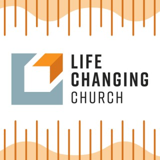 Life Changing Church Podcast