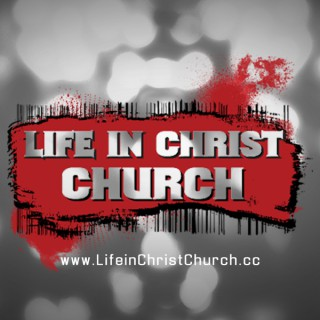 Life in Christ Church Service Podcast