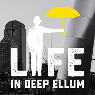 Life in Deep Ellum