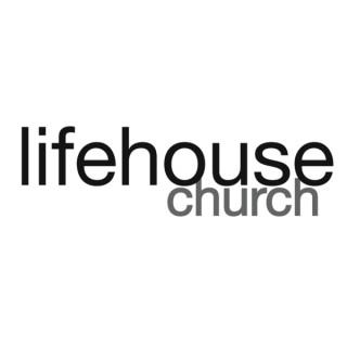 Lifehouse Church Sermons