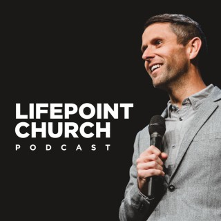 Lifepoint Church: Audio Podcast