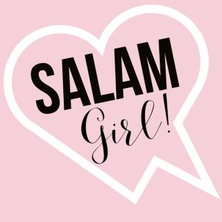 Salam, Girl!